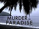 Investigation Discovery : Murder in Paradise
