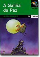 """""""A GALIÑA DA PAZ""""  Sánchez Gloria.   Ed. Rodeira Edebé Camino De Santiago, Reading"""