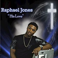 Musgrove Distribution Presents Raphael Jones His Love