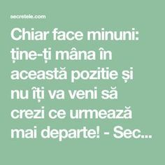 Chiar face minuni: ține-ți mâna în această pozitie și nu îți va veni să crezi ce urmează mai departe! - Secretele.com Arthritis Remedies, Herbal Remedies, Natural Remedies, Health And Beauty Tips, Health Tips, Healthy Eating Guidelines, Beauty Makeover, Qigong, Reflexology
