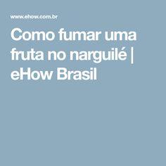 Como fumar uma fruta no narguilé | eHow Brasil