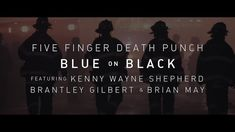 ■ Five Finger Death Punch ■ Blue On Black (feat. Kenny Wayne Shepherd, Brantley Gilbert & Brian May) ■ April 27 new on 66 Music Songs, My Music, Music Videos, Brantley Gilbert, Brian May, Gary Sinise Foundation, Kenny Wayne Shepherd, Five Fingers, Original Music