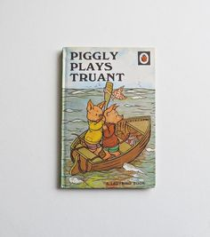 Vintage Ladybird Book - Piggly Plays Truant The things they taught kids in those days. No wonder society is what it is today!