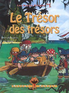 Le trésor des trésors, série les petits pirates 1, Alain M. Bergeron, illust. Sampar, Boréal Maboul, 56 pages French Teacher, Disney Theme, Ocean, Animation, Books, Children, Collection, Pirates, Cat Teepee