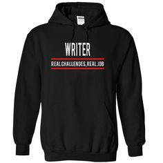 WRITER REAL CHALLENGES REAL JOB T-Shirts, Hoodies. Check Price Now ==► https://www.sunfrog.com/Funny/WRITER--real-job-1367-Black-4903882-Hoodie.html?id=41382