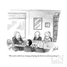 """""""We need to rethink our strategy of hoping the Internet will just go away. - New Yorker Cartoon Poster Print by Tom Toro at the Condé Nast C..."""