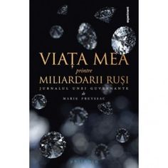 Viata mea printre miliardarii rusi (ed.