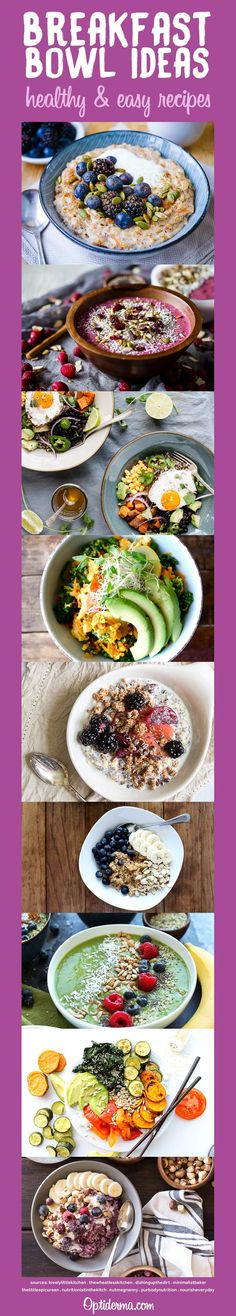 Here are some healthy breakfast bowl ideas to start the day with a wholesome breakfast!   I've compiled a varied collection of easy breakfast bowl recipes. With 10 luscious menus, your meals will never be humdrum!  http://www.optiderma.com/recipes/food-recipes/healthy-breakfast-bowl-ideas/