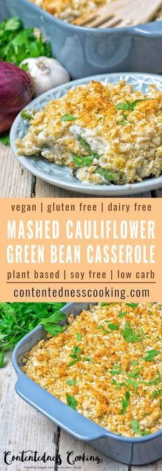 My Mashed Cauliflower Green Bean Casserole is made with just 6 ingredients and in 3 easy steps. Treat yourself to the best delicious vegan comfort food ever.  #plantbased #dairyfree #glutenfree
