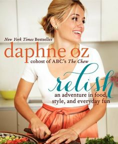 Relish: An Adventure in Food, Style, and Everyday Fun von Daphne Oz, http://www.amazon.de/dp/0062196863/ref=cm_sw_r_pi_dp_O4s3rb0QE62RR