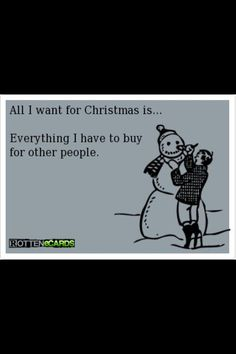 So true, every year. I don't want anything, just don't wanna shop.