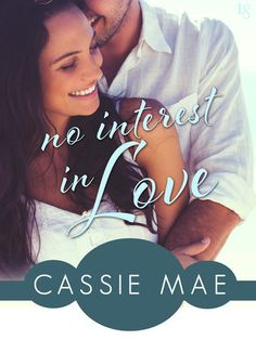 NO INTEREST IN LOVE by Cassie Mae (All About Love, #2) |On Sale: 12/15/2015 | Loveswept Contemporary New Adult Romance | eBook | Readers of Emma Chase are sure to fall for bestselling author Cassie Mae's All About Love series! In No Interest in Love, Hollywood's hottest young actor hits the road to chase his big break—and discovers a leading lady where he least expected. | comedy fiction humorous romantic womens workplace
