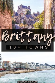 Beautiful Brittany: Stunning and truly breathtaking Brittany villages and towns you must see and enjoy the next time you're in the North of France. And so if you're looking for where to stay in Brittany, then this is a full itinerary for Brittany!