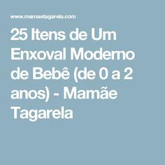 25 Itens de Um Enxoval Moderno de Bebê (de 0 a 2 anos) - Mamãe Tagarela