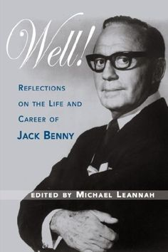 Reflections on the Life & Career of Jack Benny by Michael Leannah. Jack Benny, Abbott And Costello, Janet Leigh, Debbie Reynolds, Old Time Radio, Bob Hope, People Of Interest, The Life, Reflection
