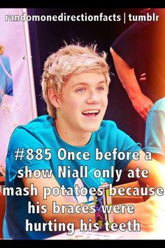 Awwww poor Nialler!!!! I used to have braces so I know what pain feels like. I hated braces!!!