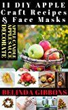 Free Kindle Book -   11 DIY APPLE Craft Recipes & Face Masks Check more at http://www.free-kindle-books-4u.com/crafts-hobbies-homefree-11-diy-apple-craft-recipes-face-masks/