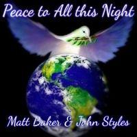 Matt Baker & John Styles - Peace To All This Night by MattBaker1970 on SoundCloud