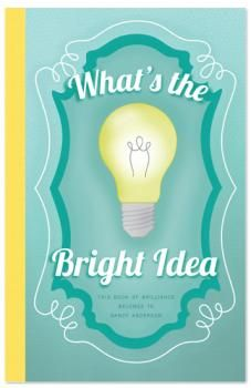 What's the Bright Idea by Angie Steggell for Minted.