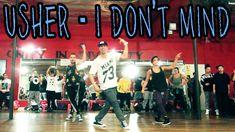 I DON'T MIND - @Usher ft Juicy J Dance Video | @MattSteffanina Choreogra...