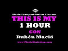 This is my 1 hour | Rubén Macià - Picnic Skatepark Indoor Alicante