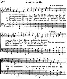Yes, Jesus Loves Me!  I remember learning to sing this in Vacation Bible School when I was only four or five yrs. old.