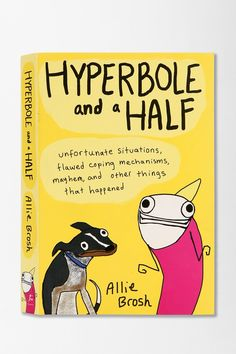 Hyperbole And A Half By Allie Brosh - Urban Outfitters