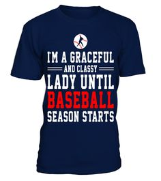 "# I'm A Graceful  Lady Until Baseball Season Starts Shirt .  Special Offer, not available in shops      Comes in a variety of styles and colours      Buy yours now before it is too late!      Secured payment via Visa / Mastercard / Amex / PayPal      How to place an order            Choose the model from the drop-down menu      Click on ""Buy it now""      Choose the size and the quantity      Add your delivery address and bank details      And that's it!      Tags: I'm A Graceful And Classy…"