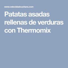 Patatas asadas rellenas de verduras con Thermomix