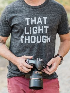 That Light Though - Tshirts for photographers, tees for photographers, photography tshirts