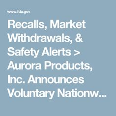 Recalls, Market Withdrawals, & Safety Alerts > Aurora Products, Inc. Announces Voluntary Nationwide Recall Due to Undeclared Allergens in Certain Dark Chocolate Covered products. This Includes Products Produced Under Aurora Natural Brand and Private Labeled Products Packed by or Distributed By Aurora Products, Inc.