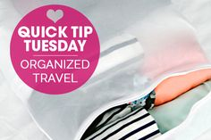 Quick Tip Tuesday: Oragnized Travel