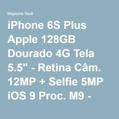 "iPhone 6S Plus Apple 128GB Dourado 4G Tela 5.5"" - Retina Câm. 12MP + Selfie 5MP iOS 9 Proc. M9 - Magazine Vrshop"