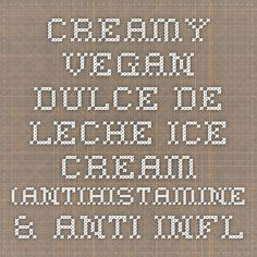 Creamy Vegan Dulce de Leche Ice Cream (antihistamine & anti-inflammatory) | THE LOW HISTAMINE CHEF