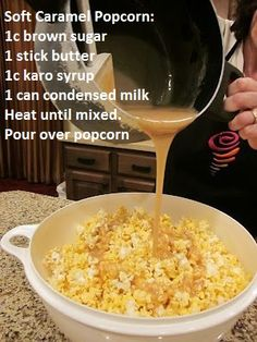 Yummy soft caramel popcorn 1 cup brown sugar, 1 stick of butter, 1 cup Karo syrup, 1 can of sweetened condensed milk. Melt all and pour over popcorn. Yummy Snacks, Delicious Desserts, Dessert Recipes, Yummy Food, Think Food, Love Food, Soft Caramel Popcorn, Caramel Corn, Carmel Popcorn Recipe Easy