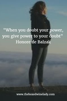 When You Doubt Your Power, You Give Power to Your Doubt - The Boxed Wine Lady | The Boxed Wine Lady