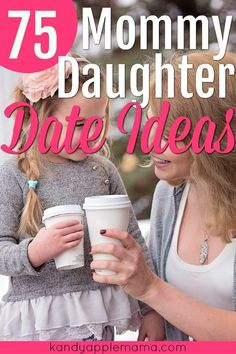 Your little girl is growing up too fast. Cherish your time with her & go for a date! We've provided a list of 75 mommy daughter's day ideas she'll love! #ParentsKids&Parenst