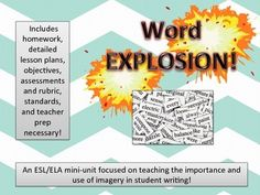 A mini-unit that:- Teaches how imagery can make writing stronger- Teaches how imagery in writing can have real-life applications- Teaches how to include various forms of imagery in writing- Encourages students to practice using different imagery- Includes a grading rubric for a Word Explosion final assignment- Includes 2 lesson plans correlating to standards for improving student writing (with Do Now, Intro to New Material, Guided Practice, Independent Practice, Materials Needed, Homework…