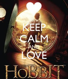 KEEP CALM AND LOVE THE HOBBIT