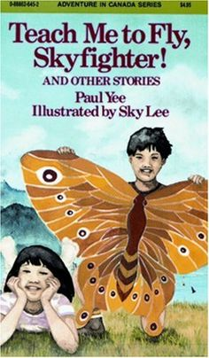 Teach Me to Fly, Skyfighter!: and other stories by Paul Yee https://www.amazon.ca/dp/0888626452/ref=cm_sw_r_pi_dp_x_GLTCybD704BZC