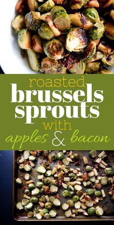 Roasted Brussels Sprouts with Apples and Bacon: this is the perfect fall and winter side dish! Click through for the recipe...  Back To Her Roots
