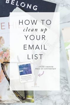 6 Steps to Clean Up Your Email List Subscribers so your
