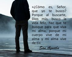 #SanAgustín  Frase célebre de San Agustín