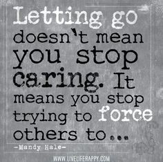 letting go doesn't mean you stop caring // mandy hale #healthy #happy