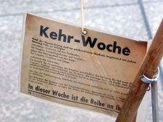 "only if you ever had an apartment in Baden Wuerttemberg you know what it means  It is typical to include Kehrwoche into the rental agreement, describing which parties on which days clean the sidewalk, shovel snow and clean the staircases. Also a sign displaying the bolded letters ""Kehrwoche"" is hung on the door of the party responsible for the Kehrwoche activities of the week."