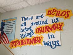 Hero poster:  this one needs some spacing rework and spelling adjustment....should read:  There are heroes all around us doing ordinary things in extraordinary ways.