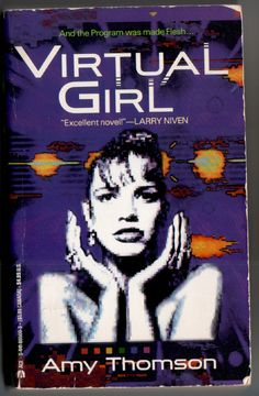 35740a890ba Virtual Girl by Amy Thomson Virtual Girl, Ace Books, Science Fiction,  Experiment,