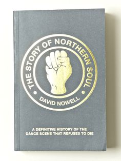 David Nowell - The Story Of Northern Soul
