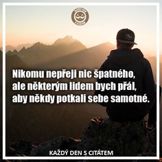 i tak se může stát že nic nepochopil Words Can Hurt, Ale, Creativity Quotes, True Words, Motto, Quotations, Life Quotes, Inspirational Quotes, Advice