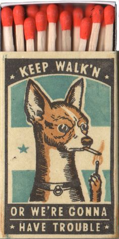 Keep Walkin – Ravi Zupa Arts – Faux Vintage Matchbox Matchbox Art, Arte Pop, Dog Art, Art Inspo, Illustration Art, Vintage Illustrations, Artsy, Fancy, Drawings